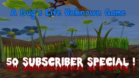 A Bug's Life- Unknown Game (50 Subscriber Special)