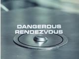 Dangerous Rendezvous