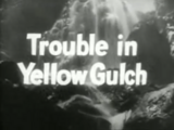 Trouble In Yellow Gulch