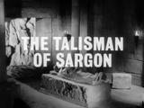 The Talisman Of Sargon