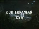 Subterranean Sea