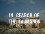 In Search of the Tajmanon