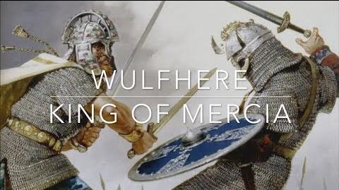 Wulfhere-Kurzdokumentation über die Mercischen Könige von Penda bis Wulfhere und die Schlacht von Winwaed. (engl