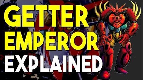 Mecha Talk - Getter Emperor Explained