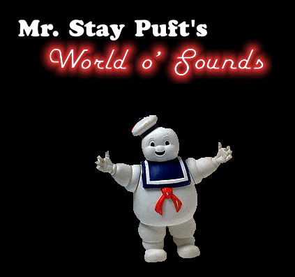 Mr. Stay Puft's World o' Sounds (Fan Site)