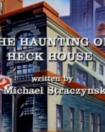 The Haunting Of Heck House Ghostbusters Wiki Fandom