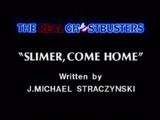 Slimer, Come Home