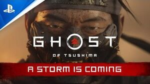 Ghost of Tsushima - A Storm is Coming Trailer PS4