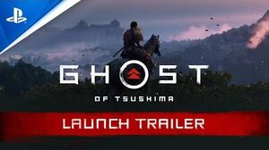 Ghost of Tsushima - Launch Trailer PS4