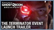 Tom Clancy's Ghost Recon Breakpoint The Terminator Event Trailer Ubisoft NA