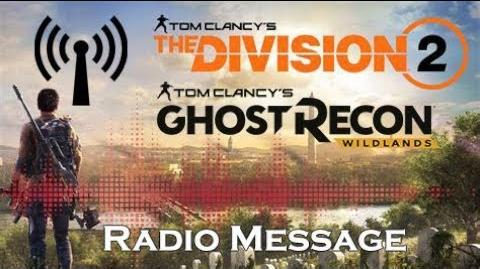 The Radio Message - Ghost Recon Wildlands & The Division 2