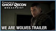 Tom Clancy's Ghost Recon Breakpoint We Are Wolves 4K Gameplay Trailer Ubisoft NA-0