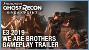 Tom Clancy's Ghost Recon Breakpoint E3 2019 We Are Brothers Gameplay Trailer Ubisoft NA