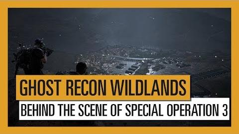 Ghost Recon Wildlands Behind the Scenes of Special Operation 3-1