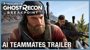 Tom Clancy's Ghost Recon Breakpoint AI Teammates Trailer UbiFWD July 2020 Ubisoft NA