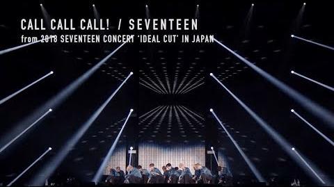 TEASER SEVENTEEN - CALL CALL CALL! (from DVD&Blu-ray『2018 SEVENTEEN CONCERT 'IDEAL CUT' IN JAPAN』)