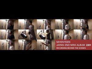 -ETC-SEVENTEEN - 「24H」RECORDING BEHIND THE SCENES