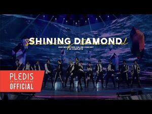 -SPECIAL VIDEO- SEVENTEEN(세븐틴) - Shining Diamond @2021 SEVENTEEN ONLINE CONCERT <IN-COMPLETE>