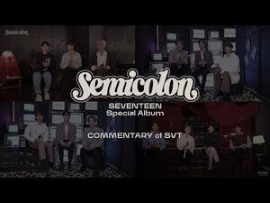 SEVENTEEN (세븐틴) Special Album '; -Semicolon-' COMMENTARY of SVT