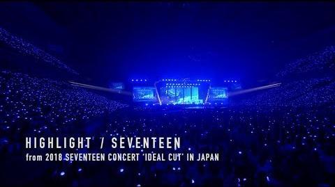 TEASER SEVENTEEN - HIGHLIGHT (from DVD&Blu-ray『2018 SEVENTEEN CONCERT 'IDEAL CUT' IN JAPAN』)