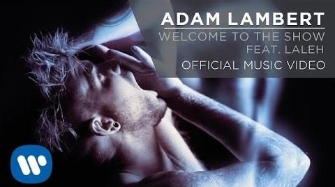Adam Lambert - Welcome to the Show feat. Laleh -Official Music Video-