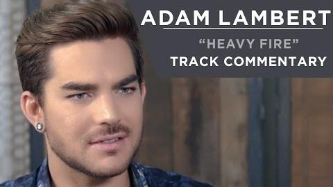 Adam Lambert - Heavy Fire -Track Commentary-