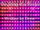 The Sting of a Slushie