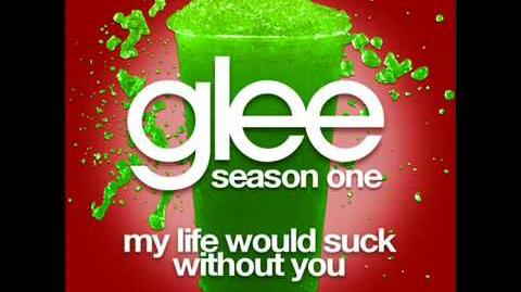 Glee_Cast_My_Life_Would_Suck_Without_You_full_Hq_Studio