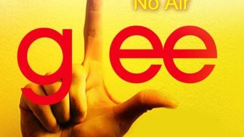 No Air - Glee Cast Version - Season 1 (Lyrics)