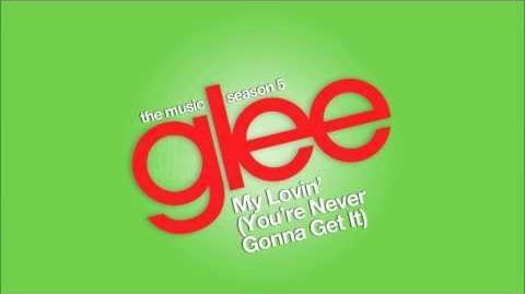 My_Lovin'_(You're_Never_Gonna_Get_It)_Glee_HD_FULL_STUDIO
