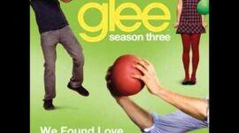 Glee_-_We_Found_Love_(DOWNLOAD_MP3_+_LYRICS)