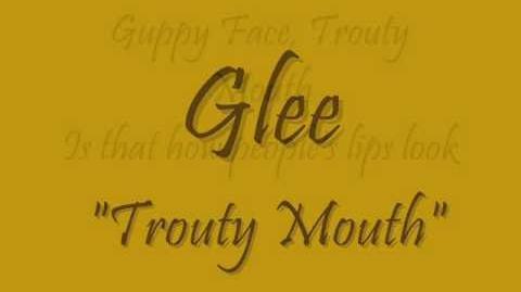 "Glee_""Trouty_Mouth""_LYRICS"
