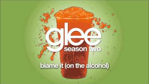 Blame It (On the Alcohol) - Glee -HD FULL STUDIO-