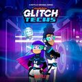 Glitch Techs poster