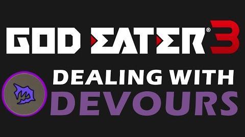 GOD EATER 3 - Dealing With Devour Attacks