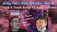Debate After-Show - Is there evidence for God? - Skylar Fiction & TJump Vs Greg & Praise