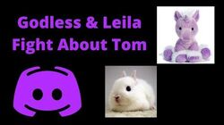 Godless And Leila Fight About Tom Unboxes
