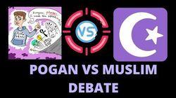 Pogan vs Muslim Debate