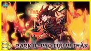 Park Il-Pyo - Người Mang Sức Mạnh Của Cửu Vĩ Thần God Of High School