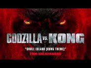 Godzilla vs Kong Official Soundtrack - Skull Island (Kong Theme) - Tom Holkenborg - WaterTower