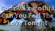 Godzilla x Mothra - Can You Feel The Love Tonight