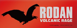 GKOTM merchandise - Rodan, volcanic rage subtitle.png