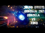 Sound Effects-Godzilla 2021 (Godzilla vs Kong)