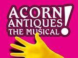Acorn Antiques: The Musical!