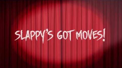 Slappy's Got Moves!