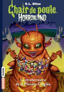 Chair de Poule Horrorland 16 L'Extraterrestre de la Planète Cinglée (Version 2)