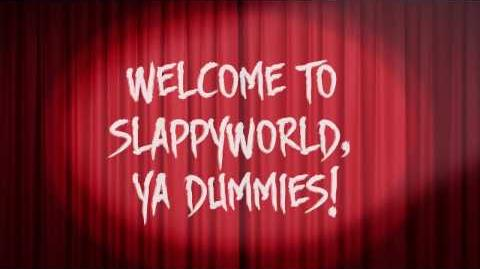 Welcome to SlappyWorld, Ya Dummies!