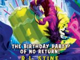 The Birthday Party of No Return!