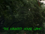 The Haunted House Game/TV episode