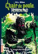 Chair de Poule Horrorland 17 Ooze, le Magicien de Boue (Version 2)